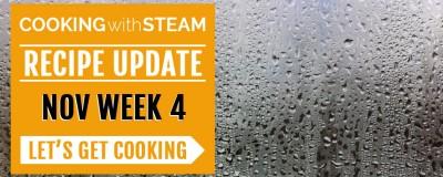 Cooking with Steam Recipe Update: November Week 4 – 2016